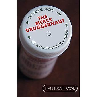 Du Druggernaut de Merck: L'intérieur histoire d'un géant pharmaceutique