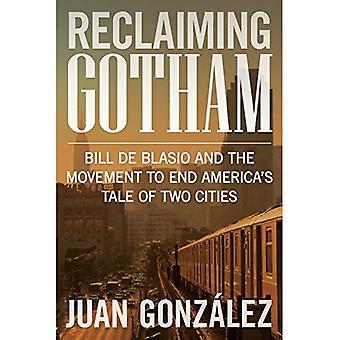 Terugvordering Gotham: Bill de Blasio en de beweging over naar einde Amerika's Tale of Two Cities