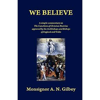 We Believe by Gilbey & A. N.