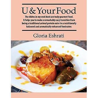 U uw voedsel de gerechten in mijn kookboek zijn echt gastronomische gerechten. Het helpt u een opmerkelijk gemakkelijke overgang van traditionele dierlijke eiwitten eter naar een wat de voeding betreft evenwichtige en aromati door Eshrati & Gloria