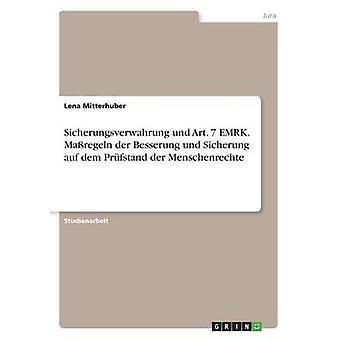 Sicherungsverwahrung und Art. 7 EMRK. Maregeln der Besserung und Sicherung auf dem Prfstand  der Menschenrechte by Mitterhuber & Lena