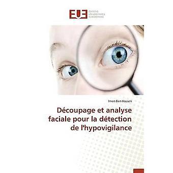 Dcoupage et analyse faciale pour la dtection de lhypovigilance by HASSENI
