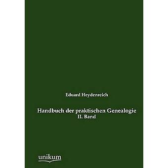 Handbuch der praktischen Genealogie av Heydenreich & Eduard