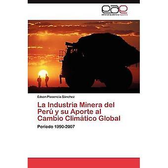 اندستريا la مناجم بيرو y سو Aporte Al كامبيو المناخي العالمي قبل بلاسينثيا س. سانشيز & ادسون