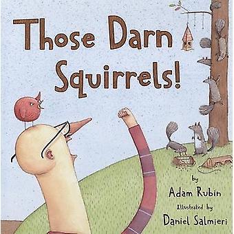 Those Darn Squirrels! by Adam Rubin - Daniel Salmieri - 9780547007038