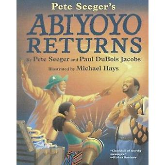 Abiyoyo Returns by Seeger - Pete/ Jacobs - Paul Dubois/ Hays - Michae