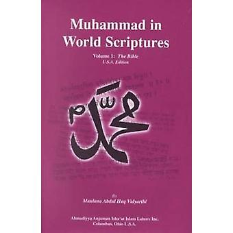 Muhammad in World Scriptures - Prophecies about the Holy Prophet Muham