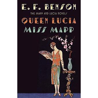 Queen Lucia & Miss Mapp by E. F. Benson - 9781101912102 Book