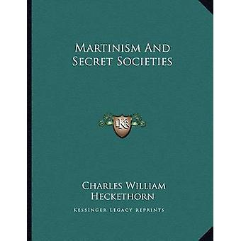 Martinism and Secret Societies by Charles William Heckethorn - 978116