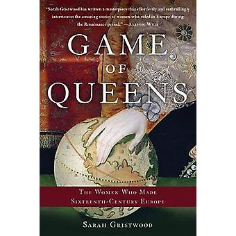 Game of Queens by Sarah Gristwood - 9781541697225 Book