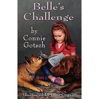 Belle's Challenge by Connie Gotsch - 9781932926224 Book