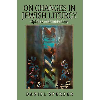 On Changes in Jewish Liturgy - Options and Limitations by Daniel Sperb