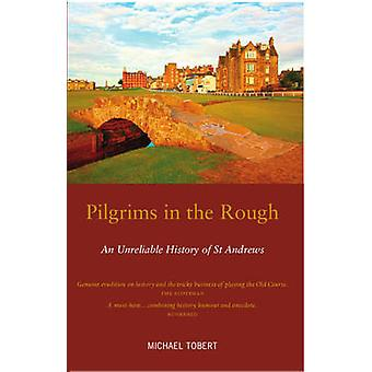 Pellegrini nel Rough - una storia inaffidabile di St Andrews (4 ° Revis
