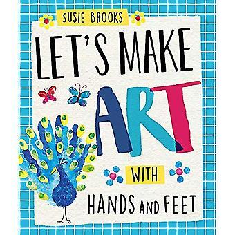 Låt oss göra konst: med händer och fötter (Låt oss göra konst)