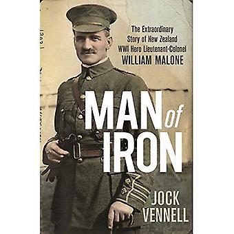 Man of Iron: The Extraordinary New Zealand Story of WWI Hero  William Malone