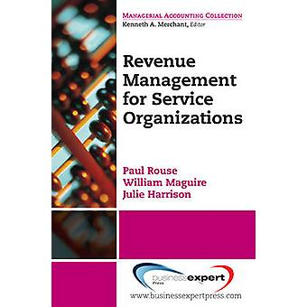 Revenue Management in Service Organizations by Rouse & Paul