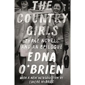 The Country Girls Trilogy and Epilogue by Edna O'Brien - 978037453735