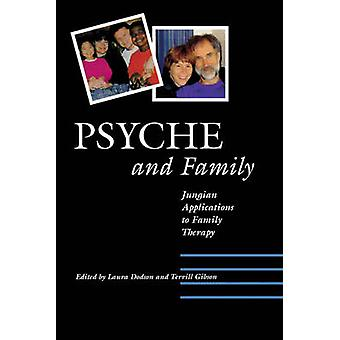 Psyche and Family Jungian Applications to Family Therapy by Dodson & Laura S.