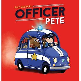 Officer Pete by Ruth Wielockx - 9781605373782 Book