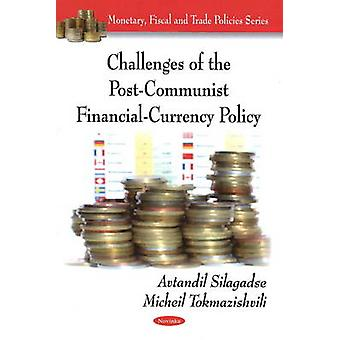Challenges of the Post-Communist Financial-Currency Policy by Avtandi