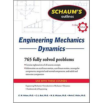 Schaums Outline of Engineering Mechanics Dynamics by E Nelson