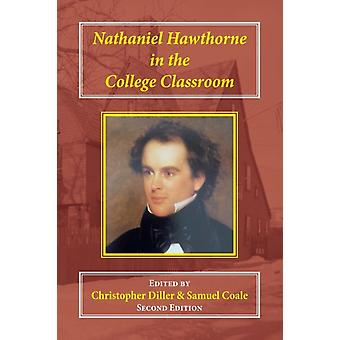 Nathaniel Hawthorne in the College Classroom Contexts Materials and Approaches by Diller & Christopher