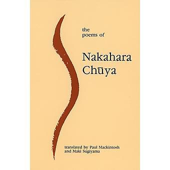 The Poems of Nakahara Chuya by Chuya & Nakahara