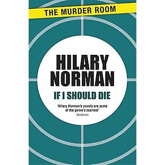 If I Should Die by Norman & Hilary