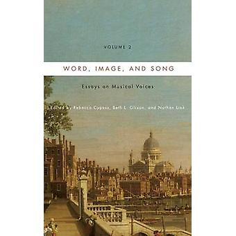 Word Image and Song Vol. 2 Essays on Musical Voices by Cypress & Rebecca