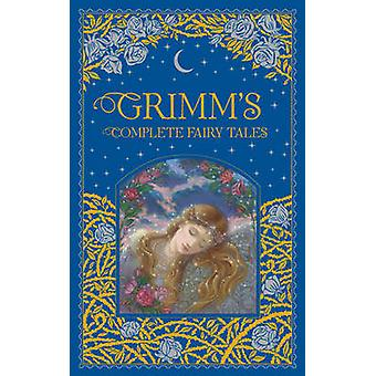Grimm's Complete Fairy Tales (New edition) by The Brothers Grimm - Ar