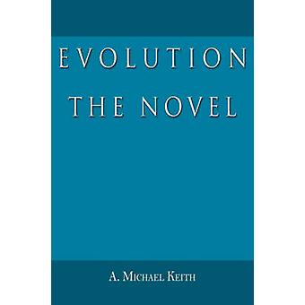 Evolution The Novel by Keith & A. Michael