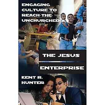 Jesus Enterprise: Engaging Culture to Reach the Unchurched