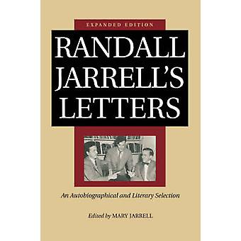 Randall Jarrells Letters An Autobiographical and Literary Selection by Jarrell & Randall