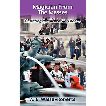 Magician From The Masses by WalshRoberts & A & E