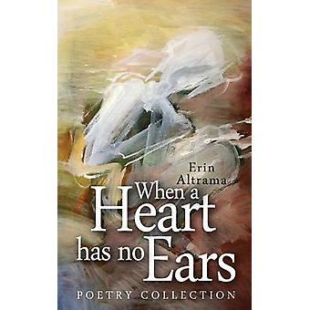 When a Heart Has No Ears by Altrama & Erin
