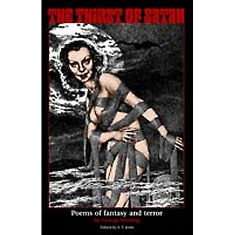 The Thirst of Satan Poems of Fantasy and Terror by Sterling & George