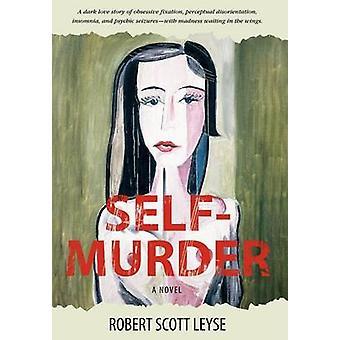 SelfMurder by Leyse & Robert Scott