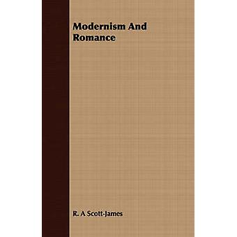 Modernism And Romance by ScottJames & R. A