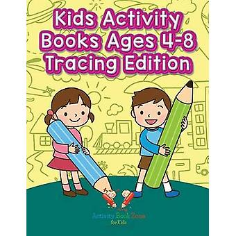 Kids Activity Books Ages 48 Tracing Edition by Activity Book Zone for Kids