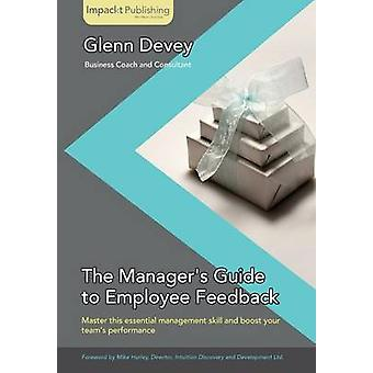 Giving Your First Employee Feedback For New Managers by Devey & Glenn