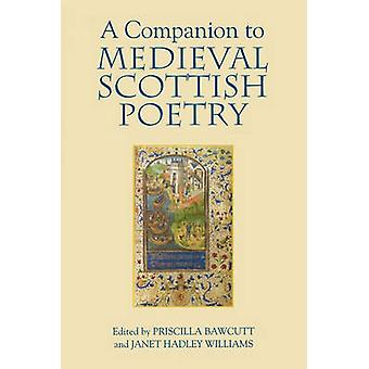 A Companion to Medieval Scottish Poetry by Bawcutt & Priscilla