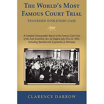 The Worlds Most Famous Court Trial by Darrow & Clarence