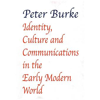 Identity Culture  Communications in the Early Modern World by Burke & Peter