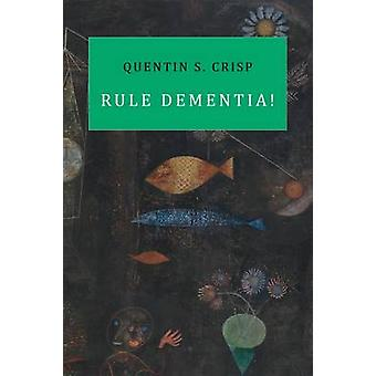 Rule Dementia by Crisp & Quentin S.