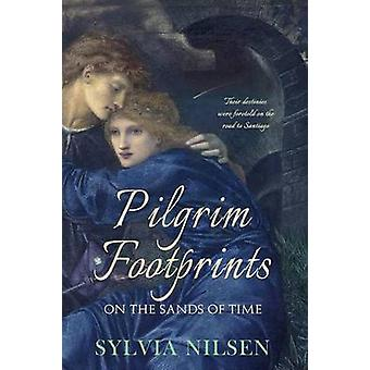 Pilgrim Footprints on the Sands of Time by Nilsen & Sylvia