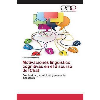 Motivaciones lingstico cognitivas en el discurso del Chat by Villavicencio Laura