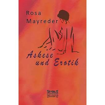 Askese und Erotik by Mayreder & Rosa