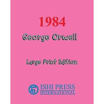 1984 George Orwell  Large Print Edition by Orwell & George