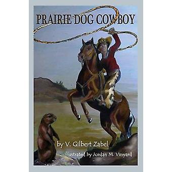 Prairie Dog Cowboy by Zabel & V. Gilbert