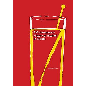 A Contemporary History of Alcohol in Russia by Nemtsov & Alexandr